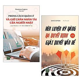 Combo (2 Cuốn): Phong Cách Quản Lý Và Giữ Chân Nhân Tài Của Người Nhật + Rèn Luyện Kỹ Năng Ra Quyết Định Và Giải Quyết Vấn Đề / Sách Kỹ Năng Làm Việc Hiệu Quả