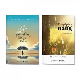 Combo 2 cuốn: An Nhiên Giữa Những Thăng Trầm + An Nhiên Như Nắng