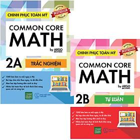 Sách song ngữ tự học cho học sinh Tiểu học: Chinh phục Toán tư duy Mỹ - Common Core Math (2A +2B)