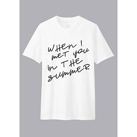 Áo Thun T-shirt Unisex When I Met You In The Summer Dotilo D922A - Trắng