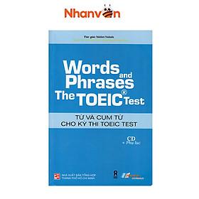 Sách – Words And Phrases The Toeic Test – Từ Và Cụm Từ Cho Kỳ Thi Toeic Test (Có CD) – 893