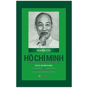 Nghiên Cứu Hồ Chí Minh - Một Số Công Trình Tuyển Chọn Tập 3 : Đổi Mới - Hội Nhập - Phát Triển (Bìa Cứng)