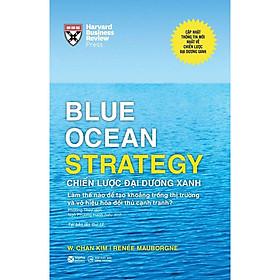 Blue Ocean Strategy - Chiến Lược Đại Dương Xanh (Bìa Cứng) (Tái Bản)