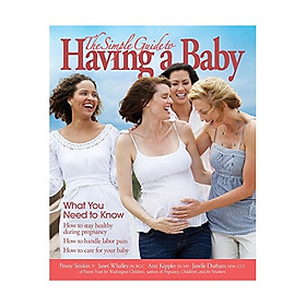 The Simple Guide To Having A Baby