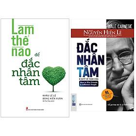 Combo Đắc Nhân Tâm - Bản Dịch Gốc Từ Nguyễn Hiến Lê+Làm Thế Nào Để Đắc Nhân Tâm