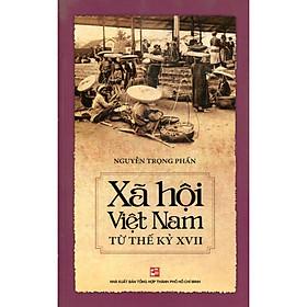 Xã Hội Việt Nam Từ Thế Kỷ XVII (Tái Bản)