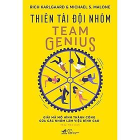Sách - Thiên Tài Đội Nhóm Team Genius (tặng kèm bookmark thiết kế)