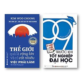 Combo Sách Hay: Thế Giới Quả Là Rộng Lớn Và Có Rất Nhiều Việc Làm Phải Làm + 99 Việc Cần Làm Trước Khi Tốt Nghiệp Đại Học