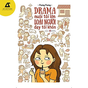 Sách - Drama Nuôi Tôi Lớn Loài Người Dạy Tôi Khôn