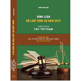 Bình luận Bộ luật hình sự 2015 (Phần 2 - Các tội phạm), Chương XXI, Mục 1: Các tội về An toàn giao thông