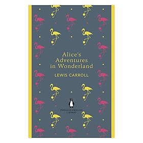 Penguin English Library: Alice's Adventures In Wonderland