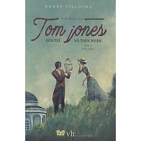 Một trong những tác phẩm gây ảnh hưởng lớn nhất của văn học Anh:   Hộp Sách Tom Jones - Đứa Trẻ Vô Thừa Nhận (Tập 1 + 2)