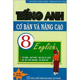 Tiếng Anh Cơ Bản Và Nâng Cao 8 (Tái bản 2020)
