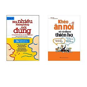 Combo Sách Kỹ Năng Khéo Ăn Nói Sẽ Có Được Thiên Hạ ( Tái Bản ) + Nói Nhiều Không Bằng Nói Đúng