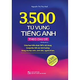 3500 Từ Vựng Tiếng Anh Theo Chủ Đề (Sách Màu)(Tái Bản Lần 3-2020)