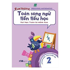 Toán Song Ngữ Tiền Tiểu Học - Sách Luyện Tập 2