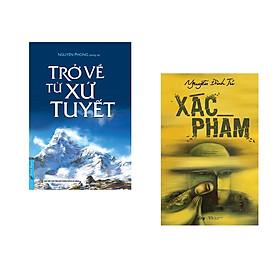 Combo 2 cuốn sách: Trở Về Từ Xứ Tuyết +  Xác Phàm