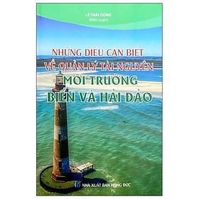 Những Điều Cần Biết Về Quản Lý Tài Nguyên Môi Trường Biển Và Hải Đảo