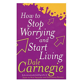How To Stop Worrying And Start Living (Paperback)