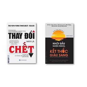 Combo Khởi Đầu Muộn Màng Kết Thúc Giàu Sang + Thay Đổi Hay Là Chết ( tặng kèm bút bi )
