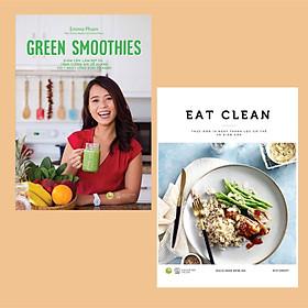 Combo Chăm Sóc Sức Khỏe Cho Bản Thân & Gia Đình: Green Smoothies - Giảm Cân, Làm Đẹp Da, Tăng Cường Sức Đề Kháng Với 7 Ngày Uống Sinh Tố Xanh + EAT CLEAN Thực Đơn 14 Ngày Thanh Lọc Cơ Thể  / Hình Thành Thói Quen Ăn Uống Tốt, Cải Thiện Sức Khỏe