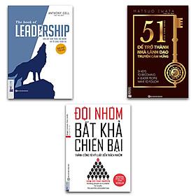 Combo Sách Nhà Lãnh Đạo Tài Ba: The Book Of Leadership + 51 Chìa Khóa Vàng Để Trở Thành Nhà Lãnh Đạo Truyền Cảm Hứng + Đội Nhóm Bất Khả Chiến Bại