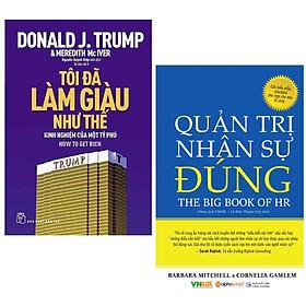 Combo 2 Cuốn : D.Trump - Tôi Đã Làm Giàu Như Thế + Quản Trị Nhân Sự Đúng ( Những Cuốn Sách Giúp Doanh Nghiệp Của Bạn Thành Công Hơn )