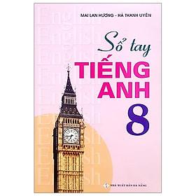 Sổ Tay Tiếng Anh 8 (Tái Bản 2017)