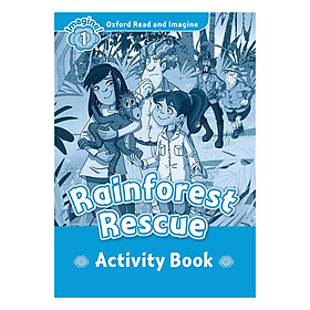 Oxford Read And Imagine Level 1: Rainforest Rescue Activity Book