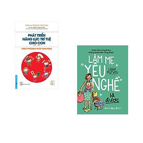"""Combo 2 cuốn sách: Phát Triển Năng Lực Trí Tuệ Cho Con - Theo Phương pháp Shichida + Làm Mẹ """"Yêu Nghề"""" Là Được"""