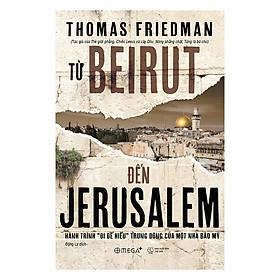 [Download Sách] Từ Beirut Đến Jerusalem (Tái Bản 2018)