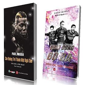 COMBO: Chân dung bộ 3 messi-neyma-suarez, Paul Pogba - Con đường trở thành một ngôi sao