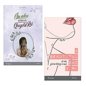 Combo 2 Cuốn Sách Văn Học Hay Dành Cho Phái Nữ: Ôn Nhu Cũng Là Quyến Rũ + A Beautiful Bad Girl - Ai Bảo Gái Hư Không Có Quà / Những Cuốn Sách Tạo Nên Cốt Cách Tuyệt Vời Cho Người Phụ Nữ (Tặng Kèm Bookmark Happy Life)
