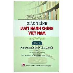 Giáo Trình Luật Hành Chính Việt Nam – Phần 2: Phương Thức Quản Lý Nhà Nước