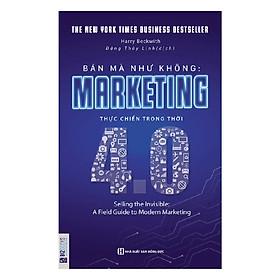 Bán Mà Như Không Marketing Thực Chiến Trong Thời 4.0 (Tặng kèm Bookmark PL)