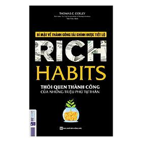 Thói Quen Thành Công Của Những Triệu Phú Tự Thân - Rich Habits (Tặng Bookmark PL)