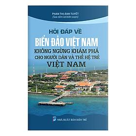 Hỏi Đáp Về Biển Đảo Việt Nam - Không Ngừng Khám Phá Cho Người Dân Và Thế Hệ Trẻ Việt Nam