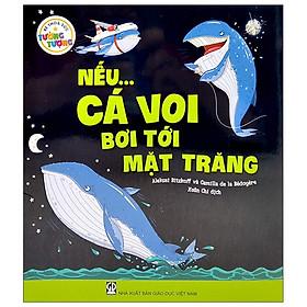 Bé Thỏa Sức Tưởng Tượng - Nếu...Cá Voi Bơi Tới Mặt Trăng