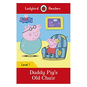 Peppa Pig: Daddy Pig's Old Chair - Ladybird Readers Level 1 (Paperback)