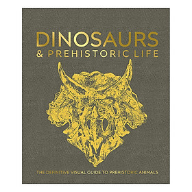 Dinosaurs and Prehistoric Life : The Definitive Visual Guide to Prehistoric Animals (Hardback)