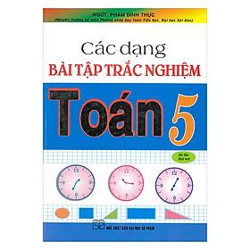 Các Dạng Bài Tập Trắc Nghiệm Toán Lớp 5