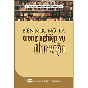 Biên Mục Mô Tả Trong Nghiệp Vụ Thư Viện