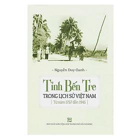 Tỉnh Bến Tre Trong Lịch Sử Việt Nam Từ Năm 1757 Đến 1945