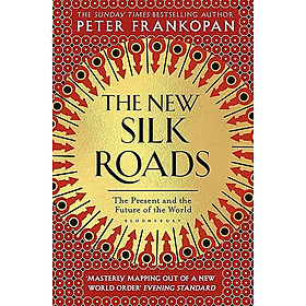 The New Silk Roads: The Present And Future Of The World (2019)
