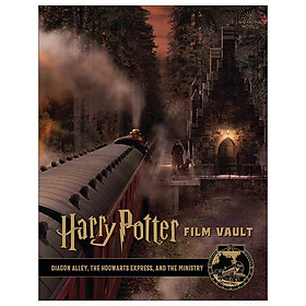 Harry Potter: Film Vault: Volume 2: Diagon Alley, the Hogwarts Express, and the Ministry