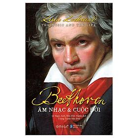 Sách - Beethoven - Âm Nhạc Và Cuộc Đời