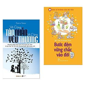 Combo Cẩm Nang Làm Cha Mẹ Hoàn Hảo: Vô Cùng Tàn Nhẫn Vô Cùng Yêu Thương + Bác Sĩ Riêng Của Bé Yêu - Bước Đệm Vững Chắc Vào Đời (Bộ Sách Nuôi, Dạy Con Đúng Cách / Tặng Kèm Bookmark Happy Life)