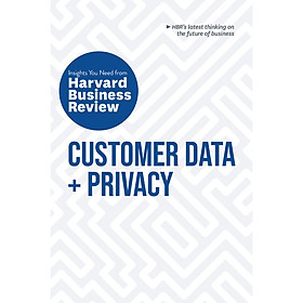 Customer Data and Privacy: The Insights You Need from Harvard Business Review
