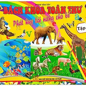 Bách Khoa Toàn Thư - Phát Huy Tài Năng Cho Bé - Tập 1