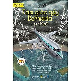 Sách-bộ sách tri thức phổ thông những địa danh làm thay đổi lịch sử-Tam giác quỷ Bermuda ở đâu?